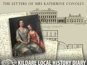 The Letters of Mrs Katherine Conolly 1707-1747 @ Celbridge Library | County Kildare | Ireland