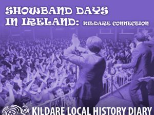 Showband Days in Ireland: Kildare Connection @ Parish Meeting Room, Kill | Kill | County Kildare | Ireland