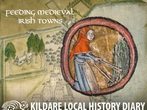 Feeding the Towns of Medieval Ireland @ Kildare Parish Centre | Kildare | County Kildare | Ireland