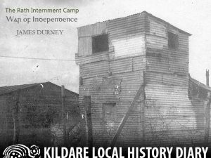 The Rath Internment Camp in the War of Independence @ Kildare Parish Centre | Kildare | County Kildare | Ireland