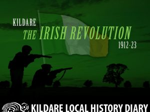 Kildare: the Irish Revolution 1912-1923 @ Parish Meeting Room, Kill | Kill | County Kildare | Ireland