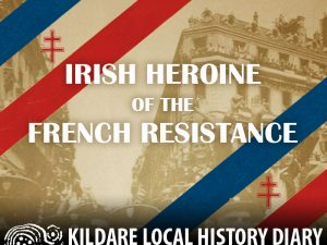 Irish Heroine of the French Resistance @ Town House Hotel | County Kildare | Ireland