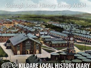 Curragh Local History Group AGM @ Old Band Hall | Curragh Camp | County Kildare | Ireland