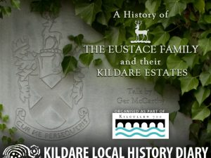 A history of the Eustace family and their Kildare estates @ Kilcullen Town Hall | Naas | County Kildare | Ireland